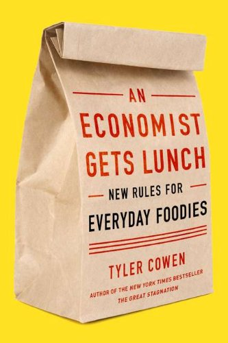 Economist Gets Lunch New Rules for Everyday Foodies  2012 9780525952664 Front Cover