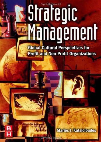 Strategic Management Global Cultural Perspectives for Profit and Non-Profit Organizations 2nd 2006 (Revised) 9780750679664 Front Cover