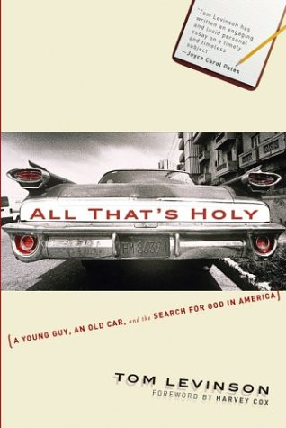 All That's Holy A Young Guy, an Old Car, and the Search for God in America  2003 edition cover