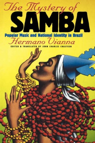 Mystery of Samba Popular Music and National Identity in Brazil  1999 edition cover
