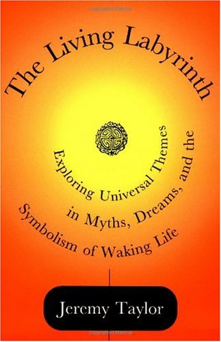 Living Labyrinth Exploring Universal Themes in Myth, Dreams and the Symbolism of Working Life  1998 edition cover