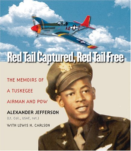 Red Tail Captured, Red Tail Free Memoirs of a Tuskegee Airman and POW  2005 edition cover