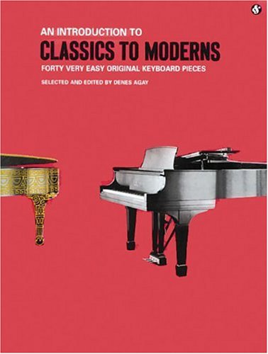 Introduction to Classics to Moderns Forty Very Easy Original Keyboard Pieces N/A edition cover
