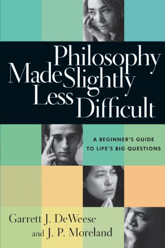 Philosophy Made Slightly Less Difficult A Beginner's Guide to Life's Big Questions  2005 edition cover