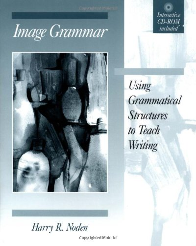 Image Grammar Using Grammatical Structures to Teach Writing  1999 9780867094664 Front Cover