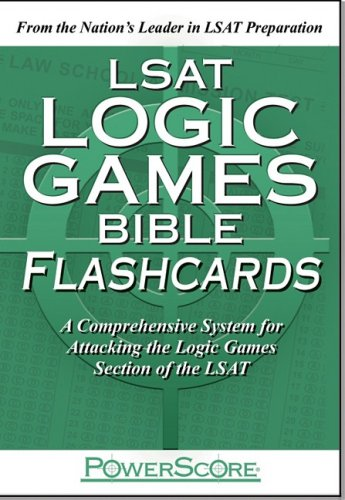 LSAT Logic Games Bible Flashcards A Comprehensive System for Attacking the Logic Games Section of the LSAT N/A edition cover