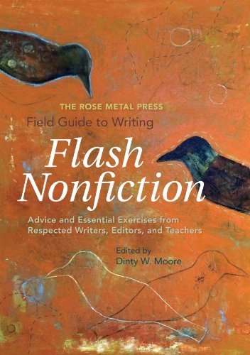 Rose Metal Press Field Guide to Writing Flash Nonfiction Advice and Essential Exercises from Respected Writers, Editors, and Teachers  2012 9780984616664 Front Cover