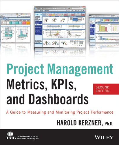 Project Management Metrics, KPIs, and Dashboards A Guide to Measuring and Monitoring Project Performance 2nd 2013 edition cover