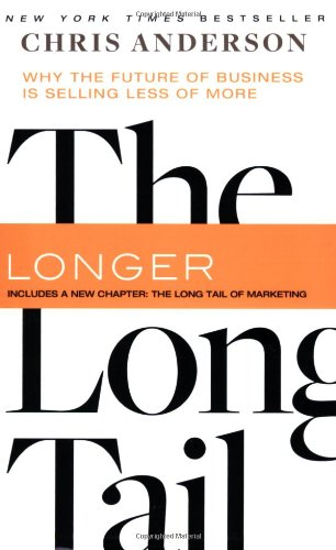 Long Tail Why the Future of Business Is Selling Less of More  2008 (Revised) edition cover