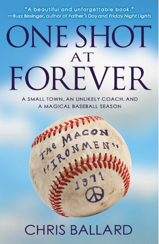 One Shot at Forever A Small Town, an Unlikely Coach, and a Magical Baseball Season N/A edition cover