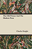 The Old Printer And The Modern Press  0 edition cover