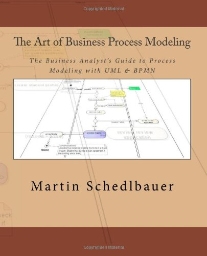 Art of Business Process Modeling The Business Analyst's Guide to Process Modeling with UML and BPMN N/A edition cover