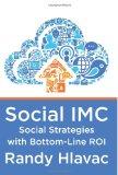 Social IMC Social Strategies with Bottom-Line ROI N/A edition cover