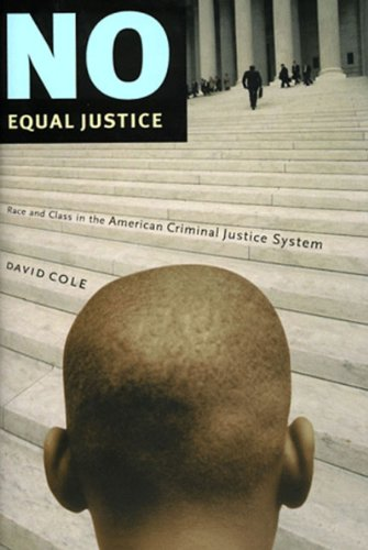 No Equal Justice Race and Class in the American Criminal Justice System N/A edition cover