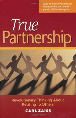 True Partnership Revolutionary Thinking about Relating to Others  2002 edition cover