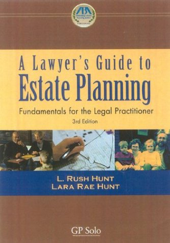 Lawyer's Guide to Estate Planning Fundamentals for the Legal Practitioner 3rd 2004 edition cover