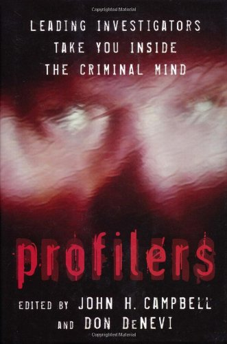 Profilers Leading Investigators Take You Inside the Criminal Mind  2004 9781591022664 Front Cover