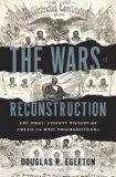 Wars of Reconstruction The Brief, Violent History of America's Most Progressive Era  2014 edition cover