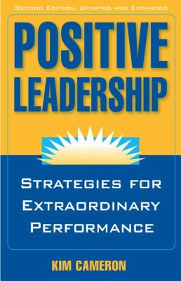 Positive Leadership Strategies for Extraordinary Performance 2nd 2012 edition cover