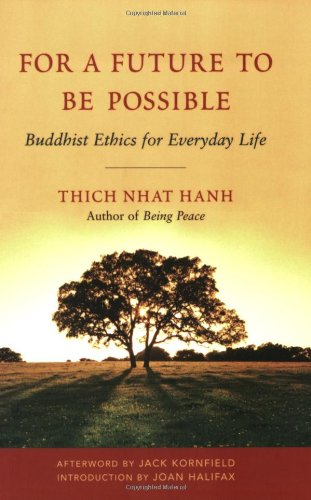 For a Future to Be Possible Buddhist Ethics for Everyday Life  2007 (Revised) edition cover