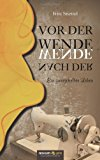 Vor der Wende - nach der Wende: Ein zweigeteiltes Leben N/A edition cover