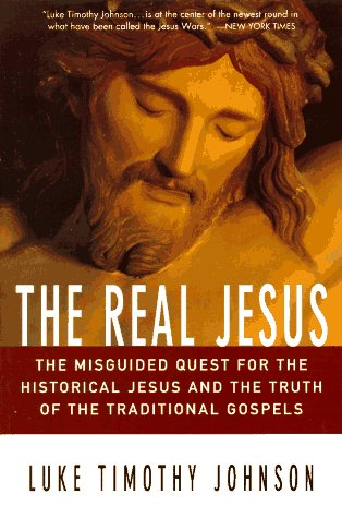 Real Jesus The Misguided Quest for the Historical Jesus and the Truth of the Traditional Gospels  1997 9780060641665 Front Cover