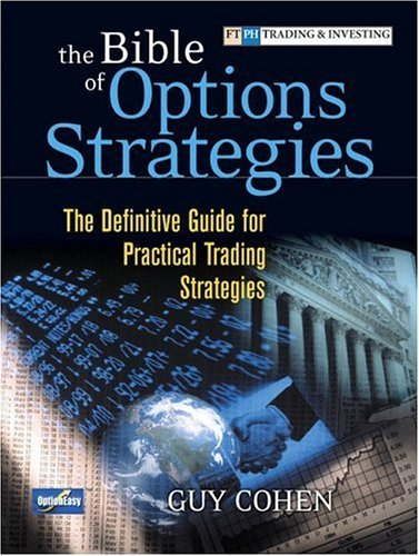Bible of Options Strategies The Definitive Guide for Practical Trading Strategies  2005 edition cover