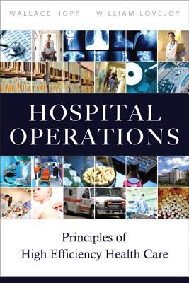 Hospital Operations Principles of High Efficiency Health Care  2013 edition cover