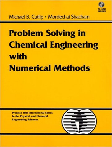 Problem Solving in Chemical Engineering with Numerical Methods   1999 9780138625665 Front Cover