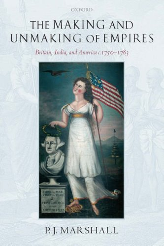 Making and Unmaking of Empires Britain, India, and America C. 1750-1783  2007 edition cover