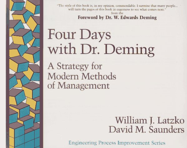Four Days with Dr. Deming A Strategy for Modern Methods of Management  1995 9780201633665 Front Cover