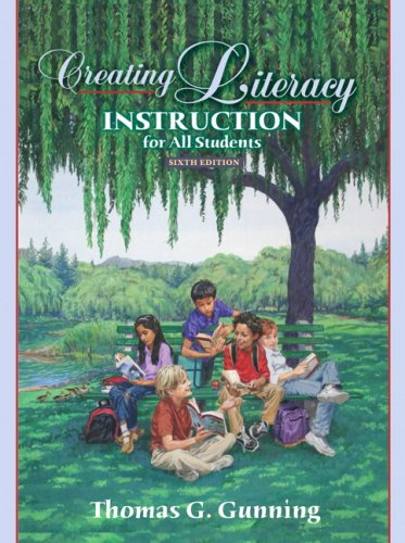 Creating Literacy Instruction for All Students  6th 2008 9780205523665 Front Cover