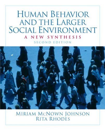 Human Behavior and the Larger Social Environment A New Synthesis 2nd 2010 edition cover