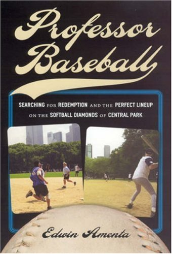 Professor Baseball Searching for Redemption and the Perfect Lineup on the Softball Diamonds of Central Park  2007 edition cover
