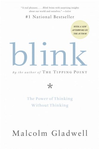 Blink The Power of Thinking Without Thinking  2007 (Annotated) 9780316010665 Front Cover