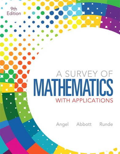 Survey of Mathematics with Applications 9th 2013 (Revised) 9780321759665 Front Cover