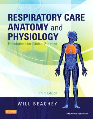 Respiratory Care Anatomy and Physiology Foundations for Clinical Practice 3rd 2012 edition cover