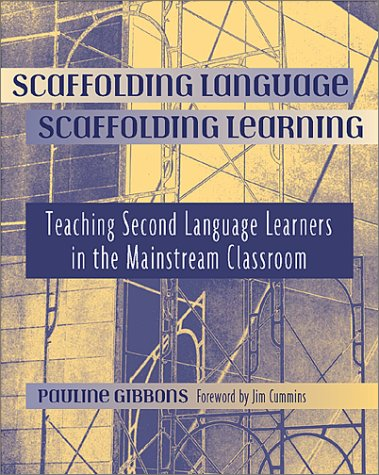 Scaffolding Language, Scaffolding Learning Teaching Second Language Learners in the Mainstream Classroom  2002 edition cover