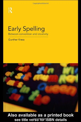 Early Spelling From Convention to Creativity  1999 9780415180665 Front Cover
