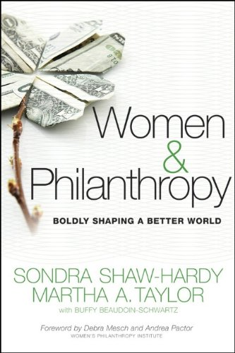 Women and Philanthropy Boldly Shaping a Better World  2010 9780470460665 Front Cover