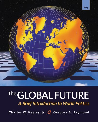 Global Future A Brief Introduction to World Politics 4th 2012 edition cover