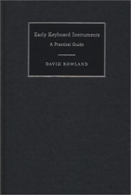 Early Keyboard Instruments A Practical Guide  2001 9780521643665 Front Cover