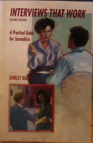 Interviews That Work A Practical Guide for Journalists 2nd 1992 9780534159665 Front Cover