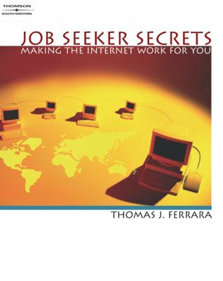 Job Seeker Secrets Making the Internet Work for You  2003 9780538726665 Front Cover