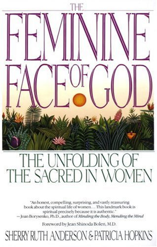 Feminine Face of God The Unfolding of the Sacred in Women N/A 9780553352665 Front Cover