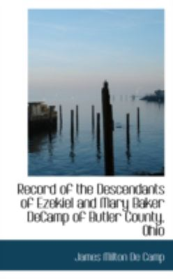 Record of the Descendants of Ezekiel and Mary Baker Decamp of Butler County, Ohio:   2008 edition cover