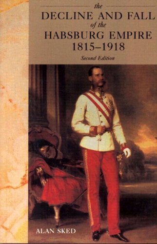 Decline and Fall of the Habsburg Empire, 1815-1918  2nd 2001 (Revised) edition cover