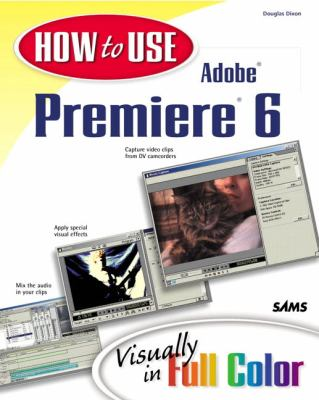 How to Use Adobe Premiere 6   2002 9780672321665 Front Cover