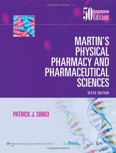 Martin's Physical Pharmacy and Pharmaceutical Sciences  6th 2011 (Revised) edition cover