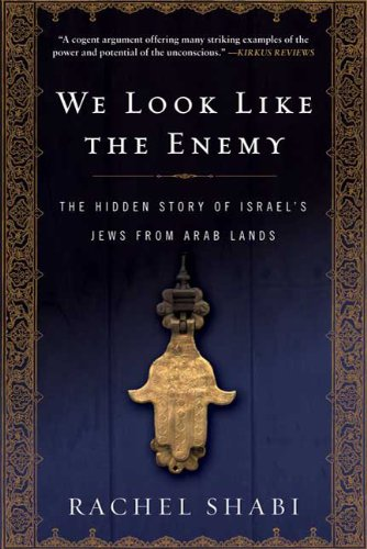 We Look Like the Enemy The Hidden Story of Israel's Jews from Arab Lands  2010 edition cover